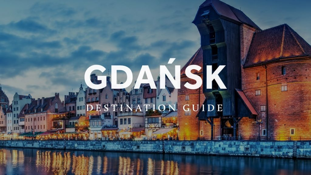 Gdańsk Destination Guide