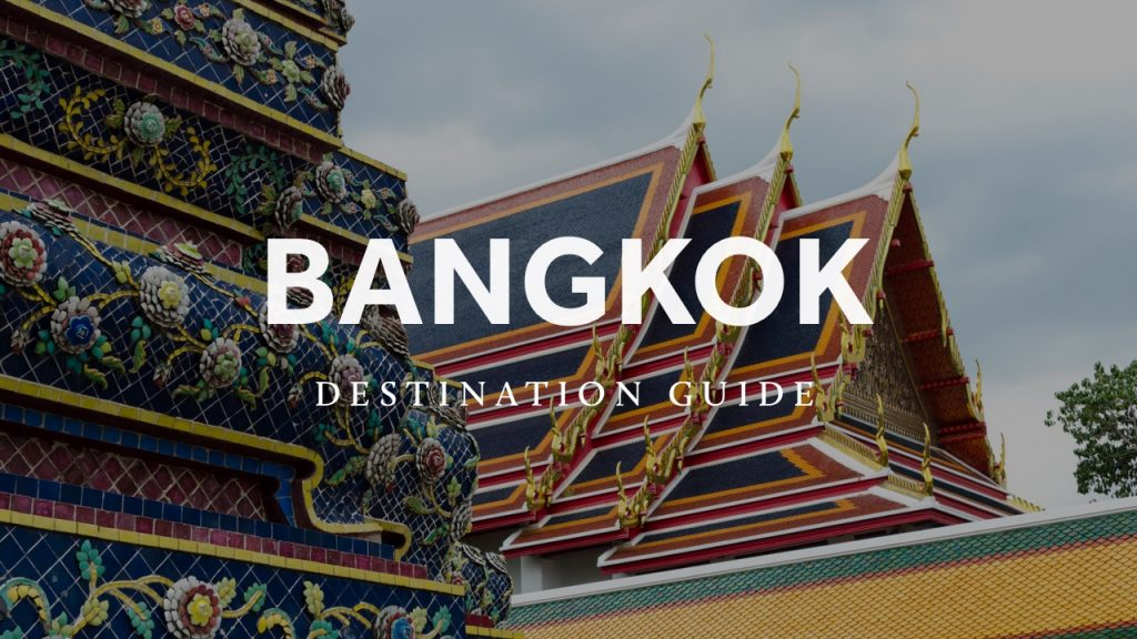 Bangkok Destination Guide